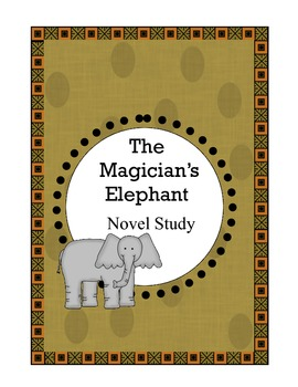 The Magician's Elephant Novel Study Everything You Need