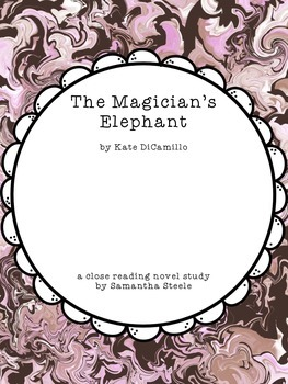 The Magician's Elephant by Kate DiCamillo (a CCSS aligned close reading study)