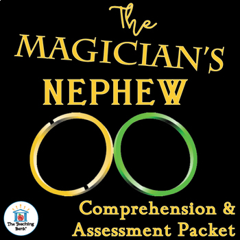 The Magician's Nephew Comprehension and Assessment Bundle