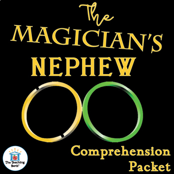 The Magician's Nephew Comprehension Packet