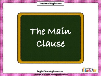 The Main Clause - English Teaching Resource