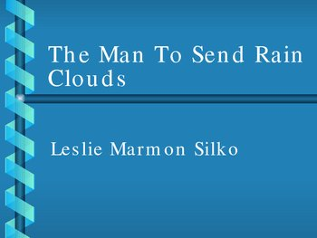 The Man To send Rain Clouds - Leslie Marmon Silko - American Lit