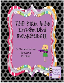 The Man Who Invented Basketball Differentiated Spelling