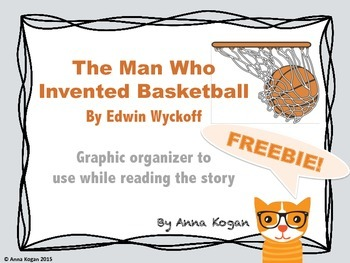 The Man Who Invented Basketball: Graphic Organizer