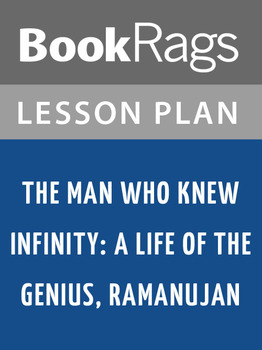 The Man Who Knew Infinity: A Life of the Genius, Ramanujan Lesson Plans