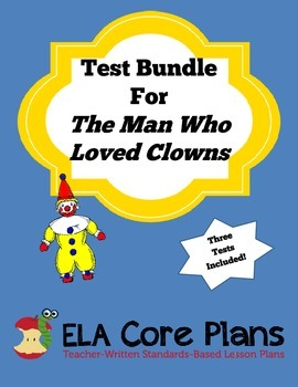 The Man Who Loved Clowns Test Bundle ~ Three Tests Included!