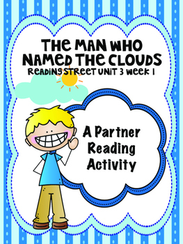 The Man Who Named the Clouds  Reading Street 4th grade  Partner Read centers