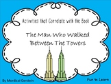 The Man Who Walked Between The Towers~ 44 pages Common Core Activities