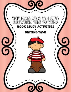 The Man Who Walked Between The Towers: Book Study + Writing Task