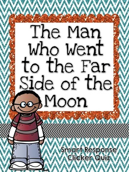 The Man Who Went to the Far Side of the Moon Smart Response Quiz