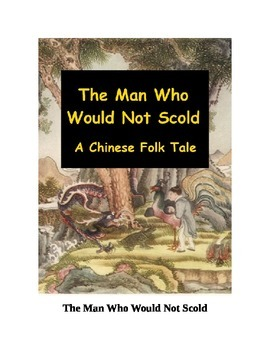 The Man Who Would Not Scold - A Chinese Folk Tale