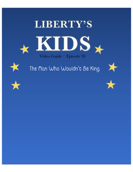 The Man Who Wouldn't Be King - Liberty's Kids