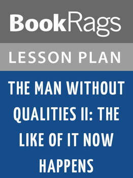 The Man Without Qualities Ii: The Like of It Now Happens Lesson Plans
