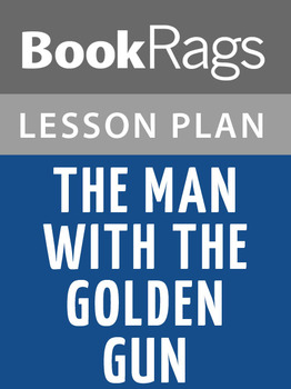 The Man with the Golden Gun Lesson Plans