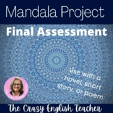 The Mandala Project:Use with Novel, Short Story, or Poem: Final Assessment