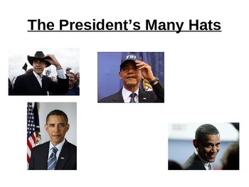 """The Many """"Hats"""" of the  President - US Government Powerpoint Executive Branch"""