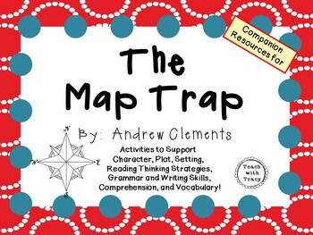 The Map Trap by Andrew Clements: A Complete Novel Study!