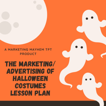 The Marketing/Advertising of Halloween Costumes Lesson Plan