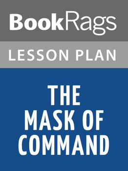 The Mask of Command Lesson Plans