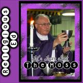 The Church The Catholic Mass Catholic Religion Lesson
