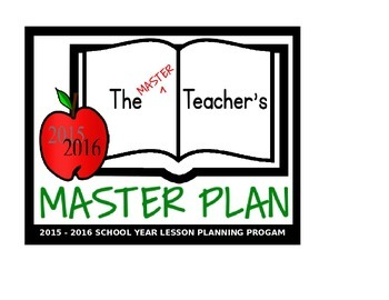 """The """"Master Plan"""" 2015-16: A Comprehensive Lesson Plan & Mapping Program"""