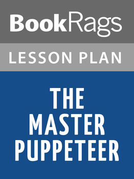 The Master Puppeteer Lesson Plans
