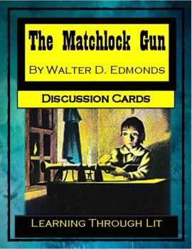 THE MATCHLOCK GUN by Walter D. Edmonds - Discussion Cards