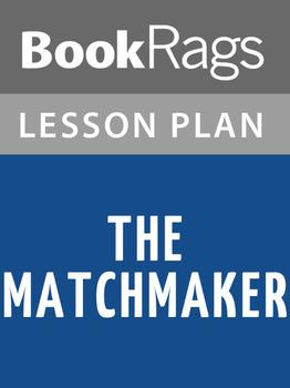 The Matchmaker Lesson Plans