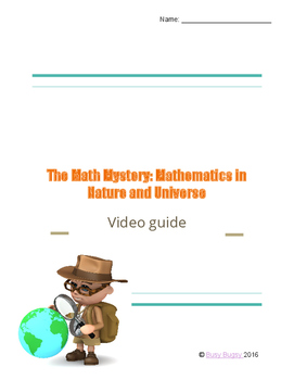 The Math Mystery Mathematics in Nature and Universe - Video Guide