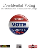 The Mathematics of the Electoral College and Presidential Elections: