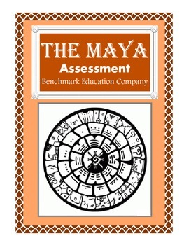 Ancient Civilizations - The Maya / Assessment / Benchmark Education Company