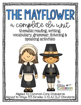 The Mayflower - A Complete ELA Unit for Grades 3-5 - Thanksgiving - ELL