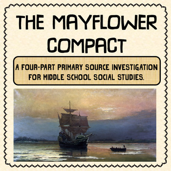 The Mayflower Compact: A Middle School Primary Source Investigation
