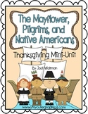 The Mayflower, Pilgrims and Native Americans (A Thanksgiving Mini-Unit)