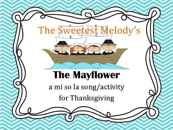 The Mayflower - a mi so la song for Thanksgiving