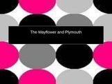 The Mayflower and Plymouth