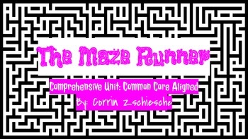 The Maze Runner Unit Study: Common Core Aligned