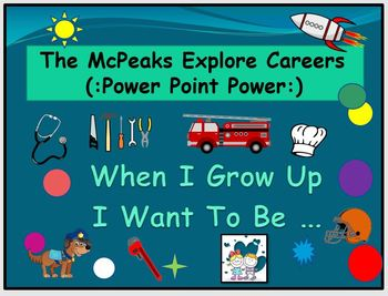 McPeaks Explore Careers ( : Power Point Power : )