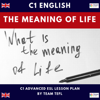 The Meaning Of Life C1 Advanced Lesson Plan For ESL
