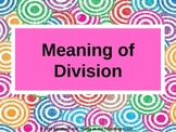 The Meaning of Division: Sharing & Repeated Subtraction