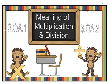 The Meaning of Multiplication and Division