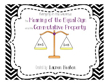 The Meaning of the Equal Sign and the Commutative Property Mini Unit