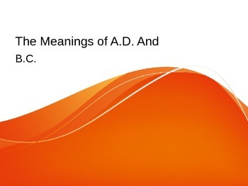 The Meanings of A.D. and B.C.