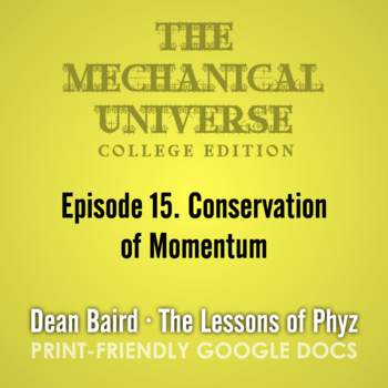 The Mechanical Universe Episode 15: Conservation of Momentum