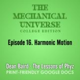 The Mechanical Universe Episode 16: Harmonic Motion