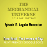 The Mechanical Universe Episode 19: Angular Momentum