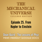 The Mechanical Universe Episode 25: From Kepler to Einstein
