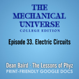 The Mechanical Universe Episode 33: Electric Circuits