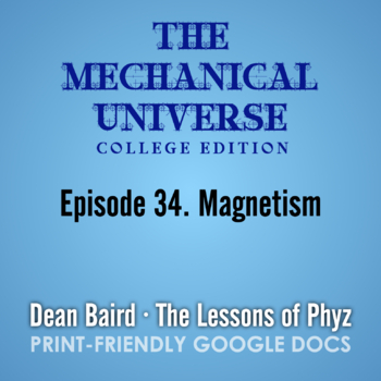 The Mechanical Universe Episode 34: Magnetism