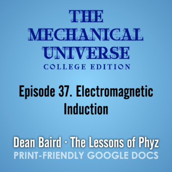 The Mechanical Universe Episode 37: Electromagnetic Induction